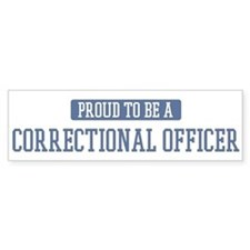 Proud to be a Correctional Of Bumper Bumper Sticker