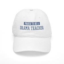 Proud to be a Drama Teacher Baseball Cap