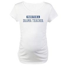 Proud to be a Drama Teacher Shirt