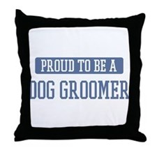 Proud to be a Dog Groomer Throw Pillow