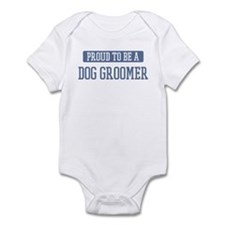 Proud to be a Dog Groomer Infant Bodysuit