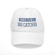 Proud to be a Dog Catcher Baseball Cap