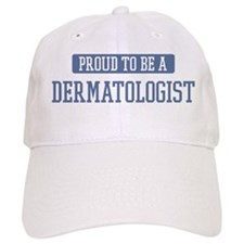 Proud to be a Dermatologist Baseball Cap