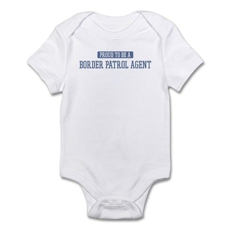 Proud to be a Border Patrol A Infant Bodysuit