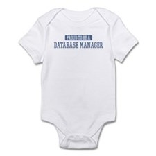 Proud to be a Database Manage Infant Bodysuit