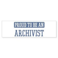 Proud to be a Archivist Bumper Bumper Sticker