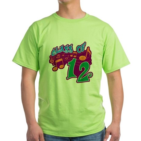 Class of 12 Musical Green T-Shirt