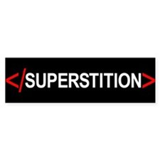 End Superstition Bumper Bumper Sticker