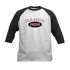 Pink Dance Mom Design for Mot Tee