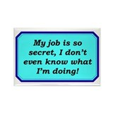 &quot;Top Secret Job&quot; Rectangle Magnet