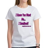 I Know You Want Me!! Tee