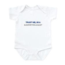 Trust Me I'm a Zoopathologist Infant Bodysuit