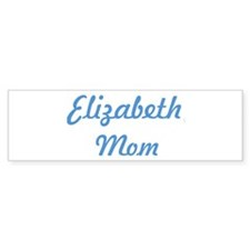 Elizabeth mom Bumper Sticker (50 pk)