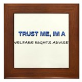 Trust Me I'm a Welfare Rights Adviser Framed Tile