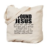 I Found Jesus Tote Bag