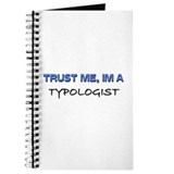 Trust Me I'm a Typologist Journal