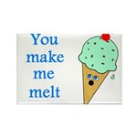 YOU MAKE ME MELT Rectangle Magnet