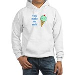 YOU MAKE ME MELT Hooded Sweatshirt