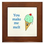 YOU MAKE ME MELT Framed Tile