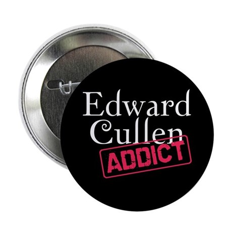 Edward Cullen Addict 2.25&quot; Button
