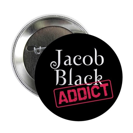 "Jacob Black Addict 2.25"" Button"
