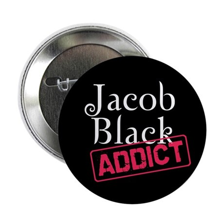 "Jacob Black Addict 2.25"" Button (100 pack)"