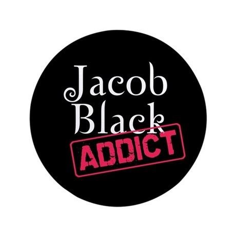 "Jacob Black Addict 3.5"" Button"