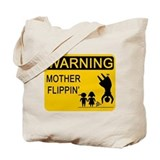 Mother Flippin' Warning Sign Tote Bag