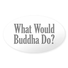 What Would Buddha Do? Oval Decal