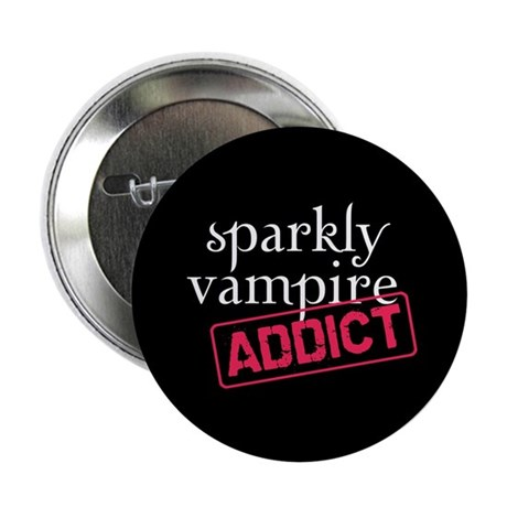 "Sparkly Vampire Addict 2.25"" Button"