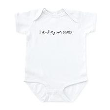 I do all my own stunts Infant Bodysuit