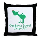 Obedience School Drop Out Throw Pillow