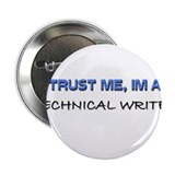 "Trust Me I'm a Technical Writer 2.25"" Button"