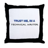 Trust Me I'm a Technical Writer Throw Pillow