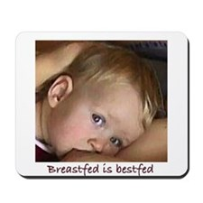 """Breastfed is Bestfed"" Mousepad"