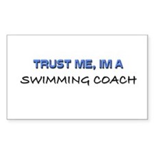 Trust Me I'm a Swimming Coach Rectangle Decal