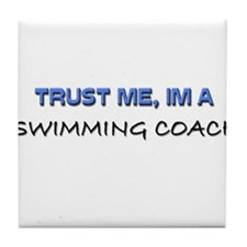 Trust Me I'm a Swimming Coach Tile Coaster