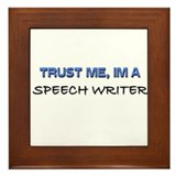 Trust Me I'm a Speech Writer Framed Tile