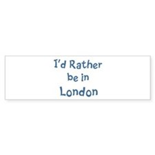 Rather be in London Bumper Sticker (10 pk)