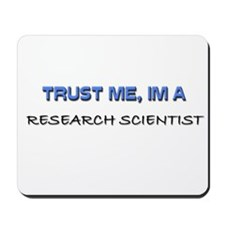 Trust Me I'm a Research Scientist Mousepad