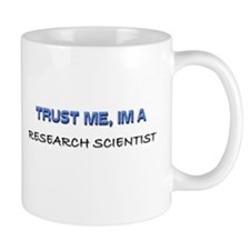 Trust Me I'm a Research Scientist Mug