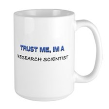 Trust Me I'm a Research Scientist Large Mug