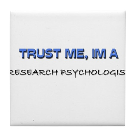 Trust Me I'm a Research Scientist Tile Coaster