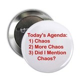 Today's Agenda: Chaos 2.25&amp;quot; Button