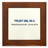 Trust Me I'm a Professional Athlete Framed Tile