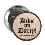 Dibs on Darcy! 2.25&amp;quot; Button