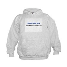 Trust Me I'm a Probation Officer Kids Hoodie