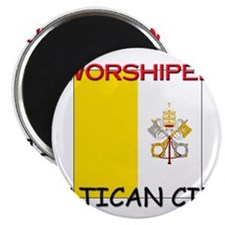 I'm Worshiped In VATICAN CITY Magnet