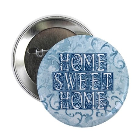 "Home Sweet Home 2.25"" Button"