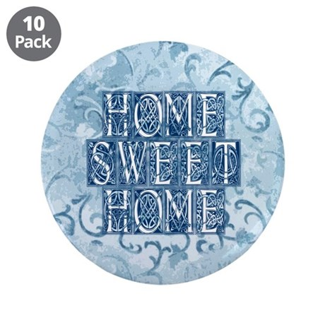 "Home Sweet Home 3.5"" Button (10 pack)"
